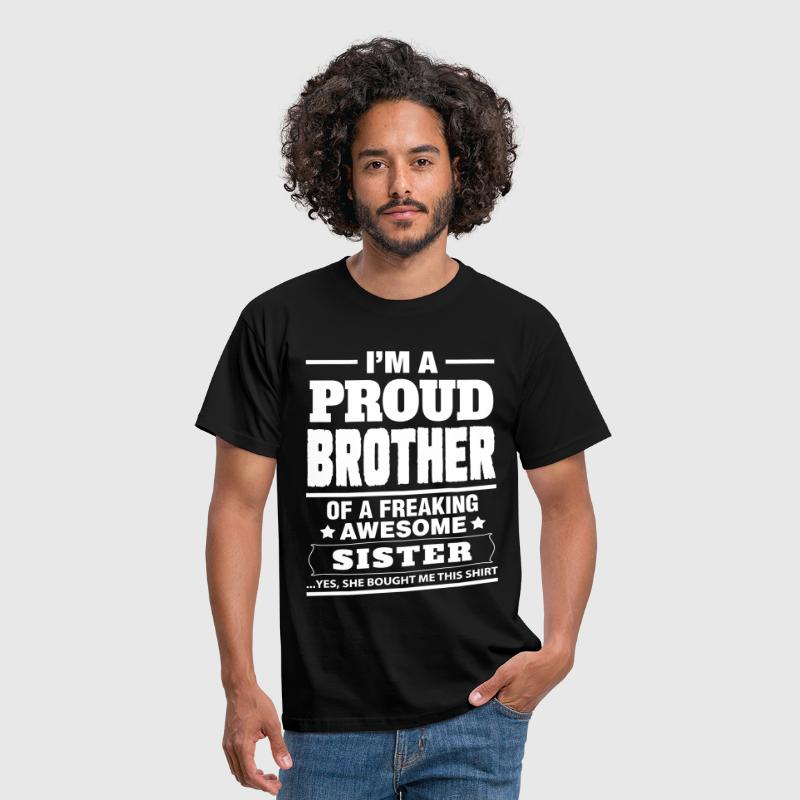 I'm A Proud Brother Of A Freaking Awesome Sister - Men's T-Shirt