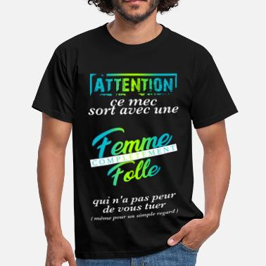 76b8bfe77eb62 Jalousie Couple femme folle - T-shirt Homme