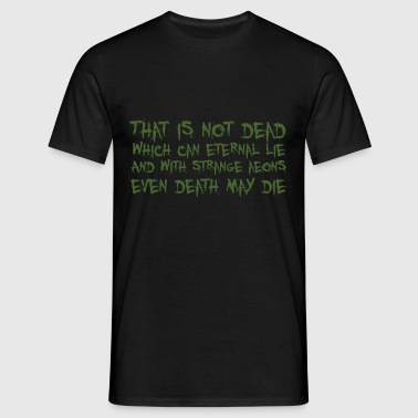 That is not dead which can eternal lie (Cthulhu) - Mannen T-shirt