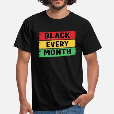 Activiste Black Every Month Gift - T-shirt Homme