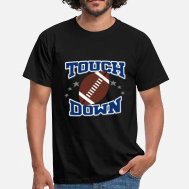 Touch Down Touch down - Men's T-Shirt
