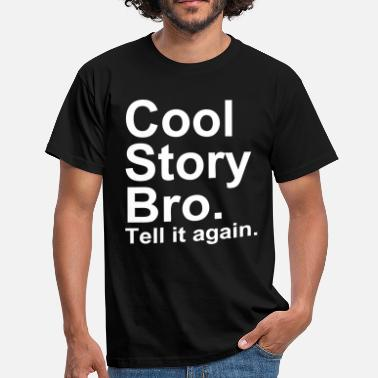 Story Cool Story Bro - Men's T-Shirt