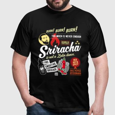 Sriracha is not a dance - T-shirt herr