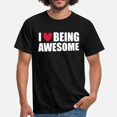 Being Awesome Being Awesome - Men's T-Shirt