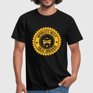 Best Driver In The World World's Best Taxi Driver - Men's T-Shirt