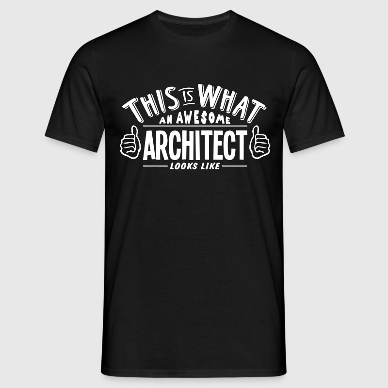 awesome architect looks like pro design - Men's T-Shirt