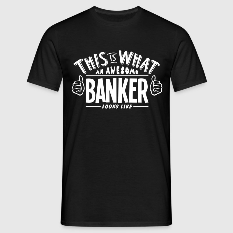 awesome banker looks like pro design - Men's T-Shirt