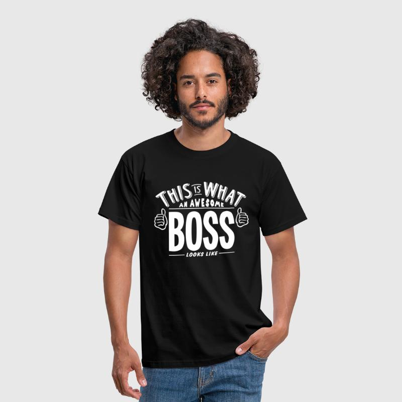 awesome boss looks like pro design t-shirt - Men's T-Shirt