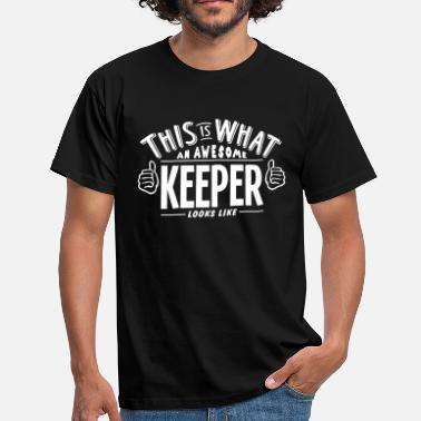 Keeper awesome keeper looks like pro design - Men's T-Shirt