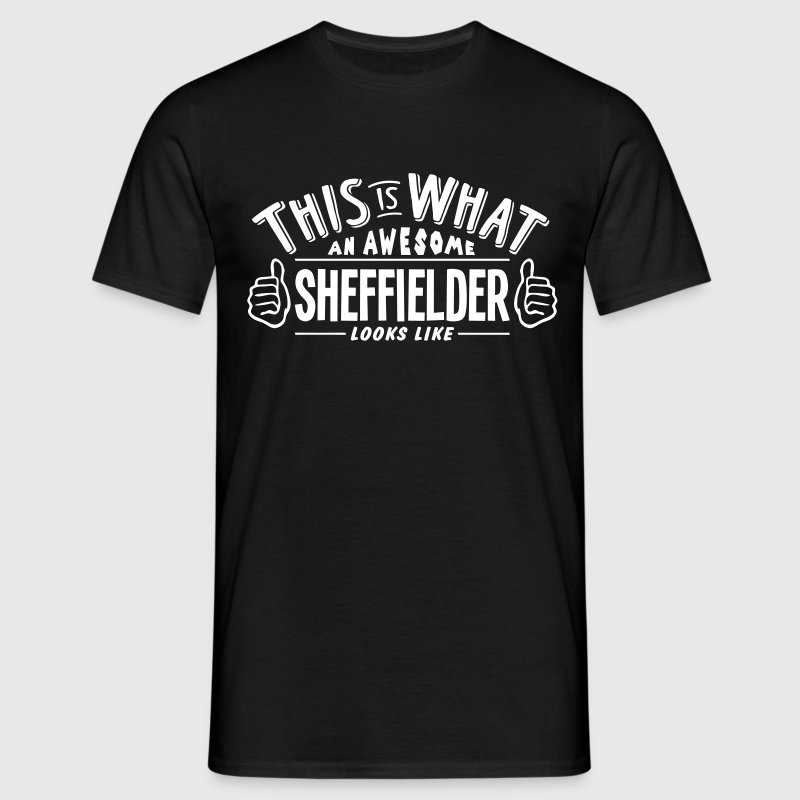awesome sheffielder looks like pro desig - Men's T-Shirt