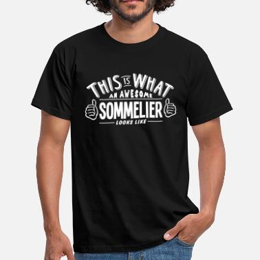 Sommelier awesome sommelier looks like pro design - Men's T-Shirt