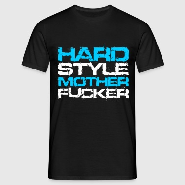 Hardstyle Motherfucker 2 Rave Quote - T-shirt herr