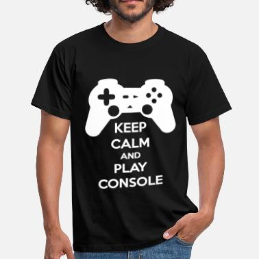 Keep Calm And Game On KEEP CALM AND PLAY CONSOLE - Men's T-Shirt