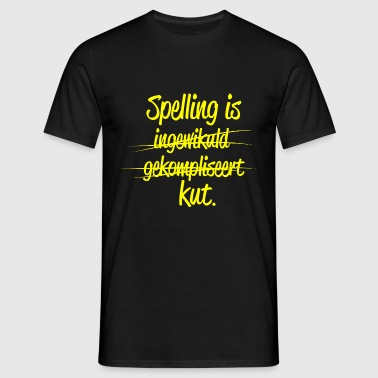 Spelling is kut. - Mannen T-shirt