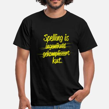 Kanker Spelling is kut. - Mannen T-shirt