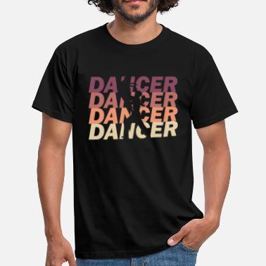 Dancer Dancer dancer - Men's T-Shirt