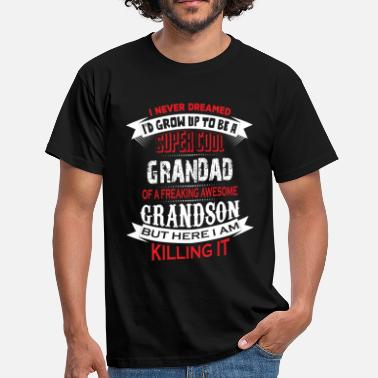 Grandson Super Cool Grandad Of A Freaking Awesome Grandson - Men's T-Shirt