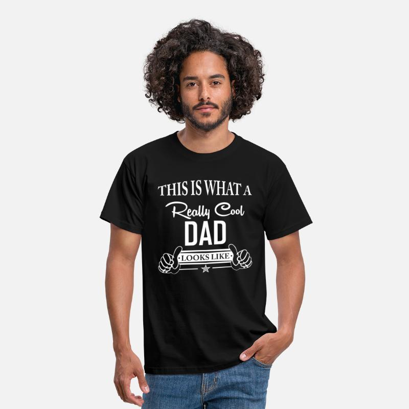 Dad T-Shirts - This Is What a Really Cool Dad... - Men's T-Shirt black