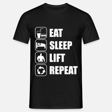 Sleep Eat Sleep Lift Repeat - Men's T-Shirt