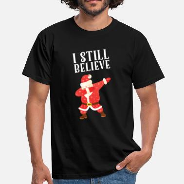 Believe I Still Believe - Dabbing Santa - Men's T-Shirt