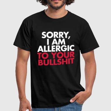 Allergic To Your Bullsh*t - Men's T-Shirt