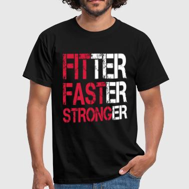 Fitter Faster Stronger - Fitness, Bodybuilding - T-shirt Homme