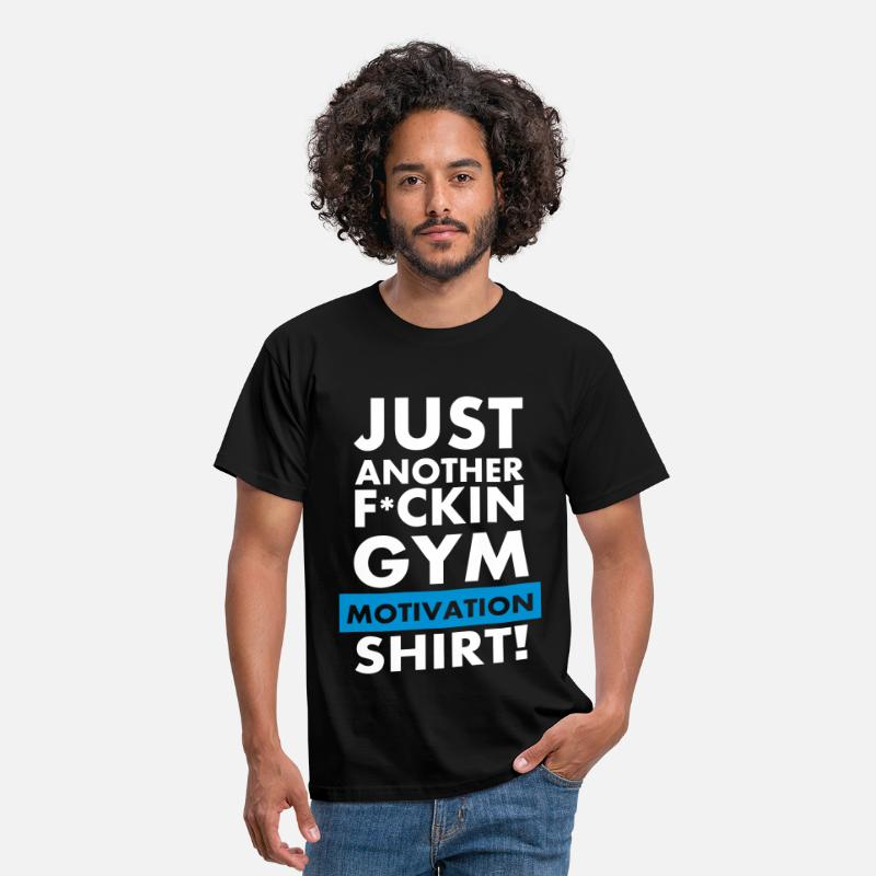 Funny T-Shirts - Just another fuckin gym motivation T-Shirt  - Men's T-Shirt black