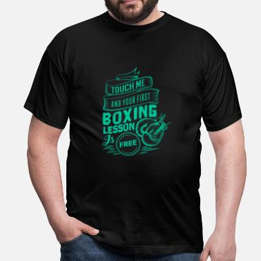 Touch me and your first Boxing Lesson is Free - Men's T-Shirt