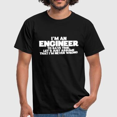 ENGINEER NEVER WRONG - Männer T-Shirt