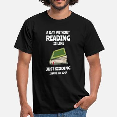 Reading A Day Without Reading - Men's T-Shirt