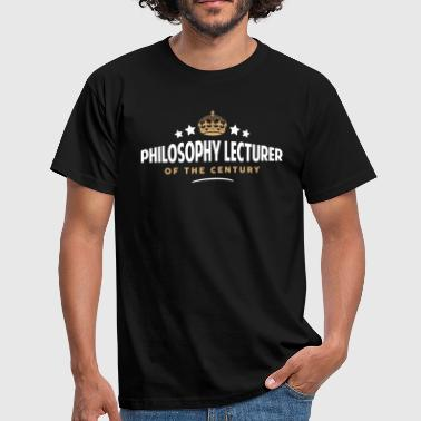 philosophy lecturer of the century funny - Men's T-Shirt
