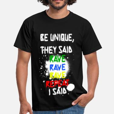 Rave On Rave Rave Rave Repeat! - Men's T-Shirt