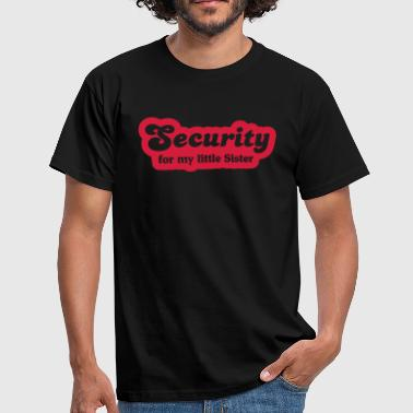 I Love My Little Sister Security for my little sister - Men's T-Shirt