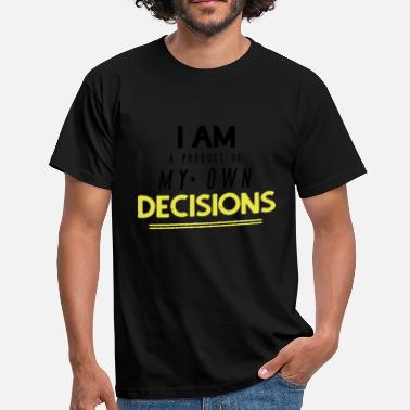Product Owner I am a product of my own decisions - Männer T-Shirt