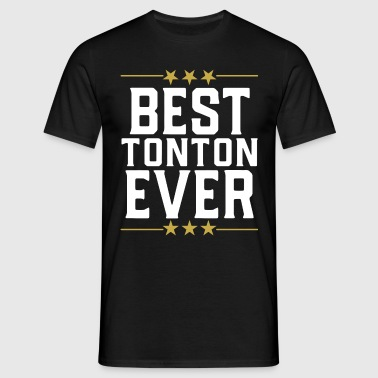 Best tonton ever t-shirt humour tonton - T-shirt Homme