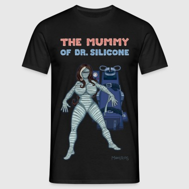 The Mummy of  Silicone. - Men's T-Shirt