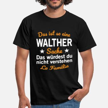 Walther Walther Nachname - Männer T-Shirt
