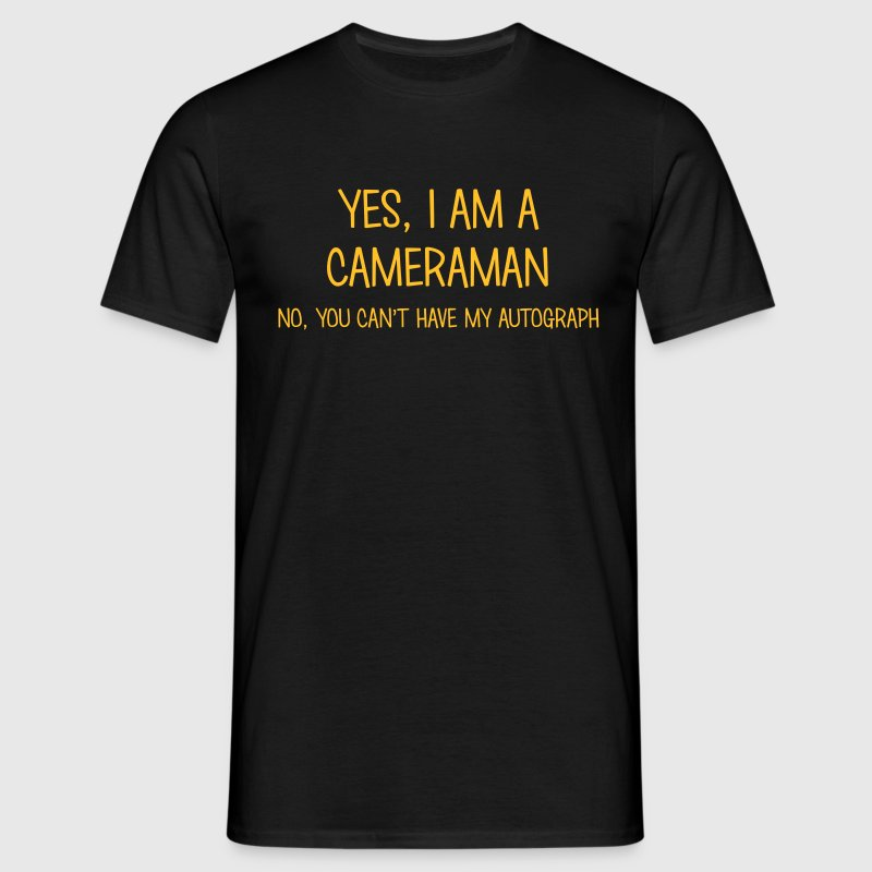 cameraman yes no cant have autograph - Men's T-Shirt