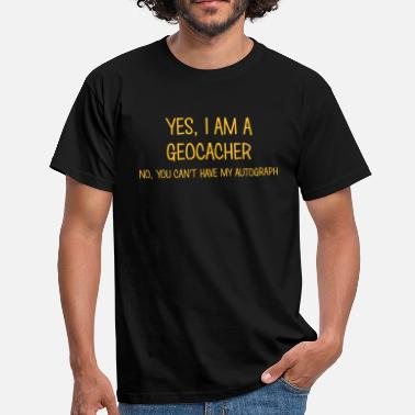 Geography geocacher yes no cant have autograph - Men's T-Shirt
