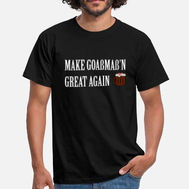 Rude Stag MakeGoaßmaß'nGreatAgain - Men's T-Shirt