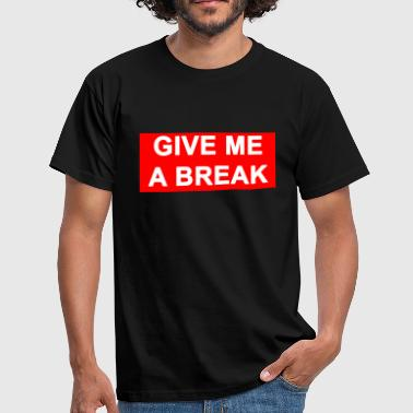 Breaker Break - Männer T-Shirt