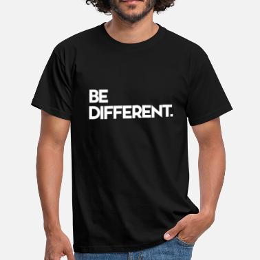 Dare To Be Different be different - Men's T-Shirt