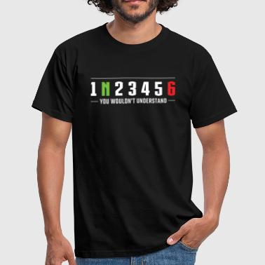 1N23456 You wouldn't understand Motorcycle gears - Men's T-Shirt