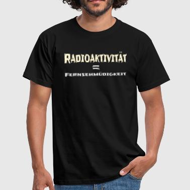 Chernobyl Funny Radioactivity is television fatigue - Men's T-Shirt