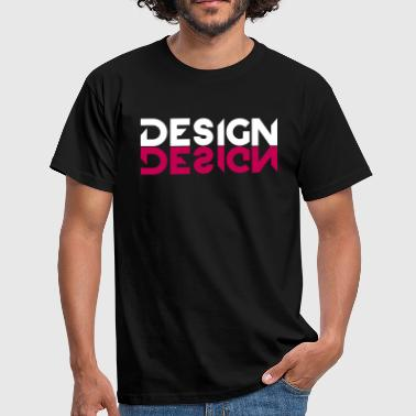 With you, it's all about DESIGNING / Designing! - Men's T-Shirt