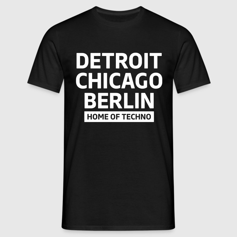 Detroit Chicago Berlin home of techno minimal Club - Men's T-Shirt