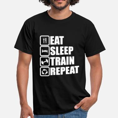 Eat Sleep Lift Repeat eat sleep train repeat - Men's T-Shirt