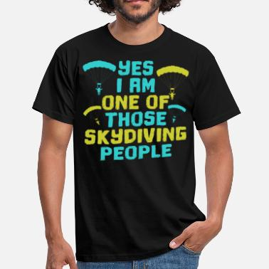 Skydive Skydiving skydiving skydiving parachute - Men's T-Shirt