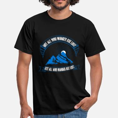 Not All Who Wander Are Lost Hiker saying Gift Hiking T-Shirt - Men's T-Shirt