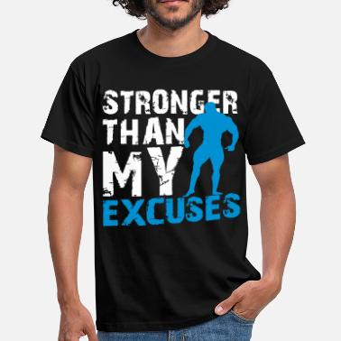 Bodybuilding Stronger than my excuses - Mannen T-shirt